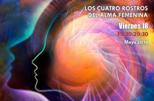 LOS CUATRO ROSTROS DEL ALMA FEMENINA Charla coloquio