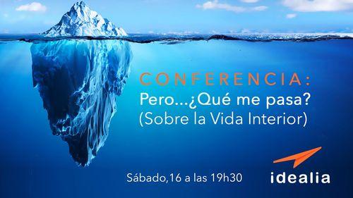 Conferencia: Pero...¿Qué me pasa? ( Sobre la Vida Interior )