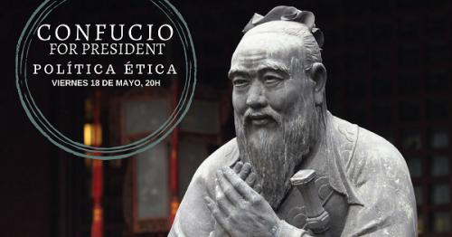 Conferencia: Confucio for president. Política ética