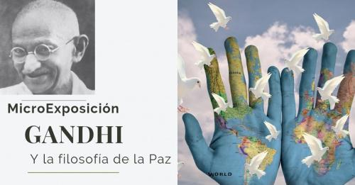 Micro Exposición: Gandhi y la filosofía de la paz