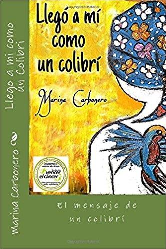 Presentación del libro: LLEGÓ A MÍ COMO UN COLIBRÍ